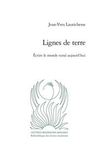 Jean-Yves Laurichesse - Lignes de terre - Ecrire le monde rural aujourd'hui.