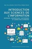 Jean-Yves Le Boudec et Patrick Thiran - Introduction aux sciences de l'information - Entropie, compression, chiffrement et correction d'erreurs.