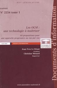 Jean-Yves Le Déaut et Christian Ménard - Les OGM : une technologie à maîtriser Rapport n° 2254 en 2 volumes.