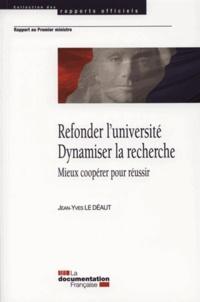 Jean-Yves Le Déaut - Refonder l'université - Dynamiser la recherche - Mieux coopérer pour réussir.