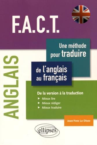 F A C T Une Methode Pour Traduire De L Anglais Au Francais De La Version A La Traduction Mieux Lire Mieux Rediger Mieux Traduire