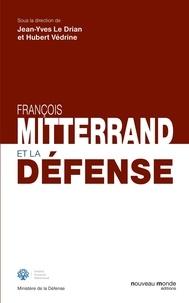 Jean-Yves Le Drian et Hubert Védrine - Mitterrand et la Défense.