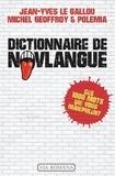 Jean-Yves Le Gallou et Michel Geoffroy - Dictionnaire de novlangue - Ces 1000 mots qui vous manipulent.