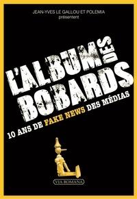 Jean-Yves Le Gallou et  Polémia - L'album des bobards - 10 ans de fake news des médias.