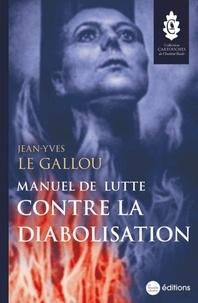 Jean-Yves Le Gallou - Manuel de lutte contre la diabolisation.