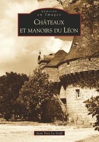 Jean-Yves Le Goff - Châteaux et manoirs du Léon.