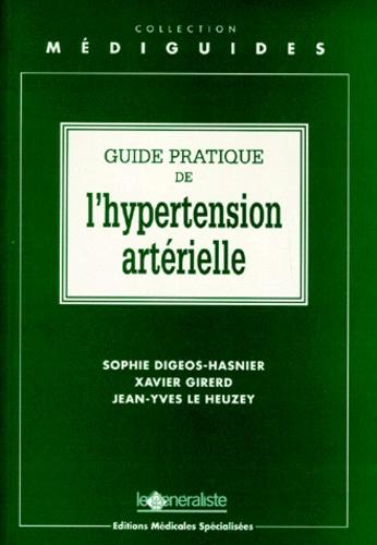 Jean-Yves Le Heuzey et Sophie Digeos-Hasnier - Guide pratique de l'hypertension artérielle.