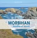 Jean-Yves Le Lan - Le Morbihan - Insolite et secret.