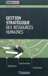Jean-Yves Le Louarn - Gestion stratégique des ressources humaines.