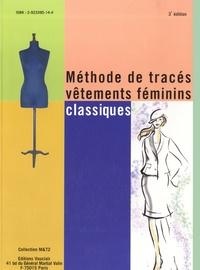 Jean-Yves Le Merrer - Méthode de tracés vêtements féminins classiques.
