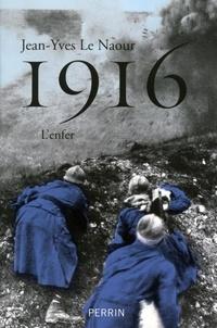 Jean-Yves Le Naour - 1916 - L'enfer.