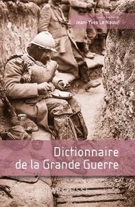 Jean-Yves Le Naour - Dictionnaire de la Grande Guerre.