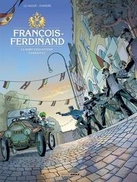 Jean-Yves Le Naour et  Chandre - François-Ferdinand - La mort vous attend à Sarajevo.