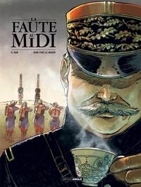 Jean-Yves Le Naour et A. Dan - La faute au Midi.