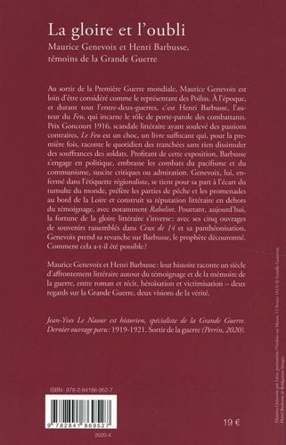 La gloire et l'oubli. Maurice Genevoix et Henri Barbusse, témoins de la Grande Guerre