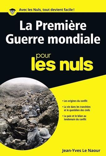 Jean-Yves Le Naour - La Première Guerre mondiale pour les Nuls.