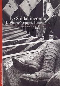 Le Soldat inconnu - La guerre, la mort, la mémoire.pdf