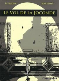 Jean-Yves Le Naour et Didier Bontemps - Le vol de la Joconde.