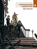 Jean-Yves Le Naour et  Marko - Les Compagnons de la Libération  : Jean Moulin.