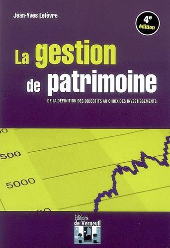 Jean-Yves Lefèvre - La gestion de patrimoine - De la définition des objectifs au choix des investissements.