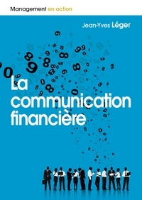Jean-Yves Léger - La communication financière.