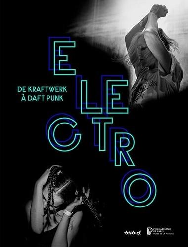 Electro. De Kraftwerk à Daft Punk