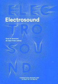 Jean-Yves Leloup - Electrosound - Machines, musiques et culture(s).