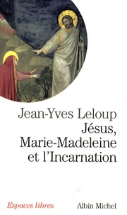 Galabria.be Jésus, Marie-Madeleine et l'Incarnation -