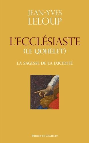 Jean-Yves Leloup - L'ecclésiaste (Le Qohélet) - La sagesse de la lucidité.