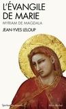 Jean-Yves Leloup et Jean-Yves Leloup - L'Évangile de Marie - Myriam de Magdala.