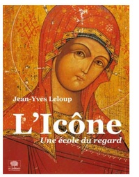 Jean-Yves Leloup - L'Icône - Une école du regard.