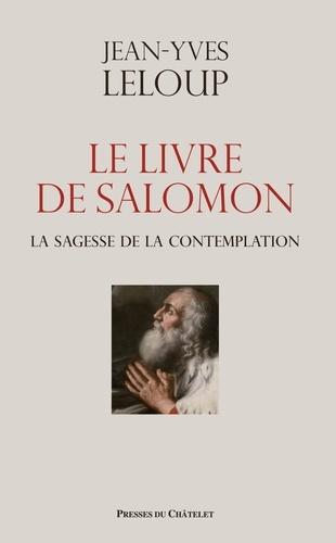 Jean-Yves Leloup - Le Livre de Salomon - La Sagesse de la contemplentation.