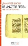 """Jean-Yves Leloup - Le """"Notre Père"""" - Une lecture spirituelle."""