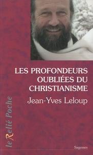 Jean-Yves Leloup - Les profondeurs oubliées du christianisme.