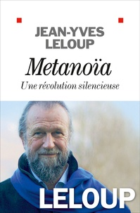 Jean-Yves Leloup - Métanoïa - Une révolution silencieuse.