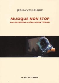 Jean-Yves Leloup - Musique non stop - Pop mutations et révolution techno.