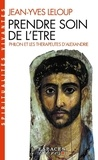 Jean-Yves Leloup - Prendre soin de l'être - Philon et les thérapeutes d'Alexandrie.