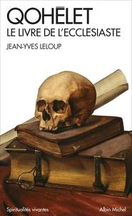 Jean-Yves Leloup - Qohélet - Le livre de l'Ecclésiaste.
