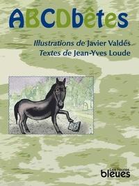 Jean-Yves Loude et Javier Valdés - Abcdbêtes.