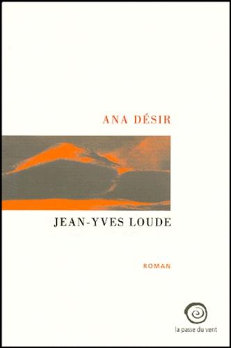 Jean-Yves Loude - Ana Désir.