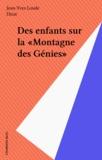 Jean-Yves Loude et  Dirat - Des enfants sur la «Montagne des Génies».