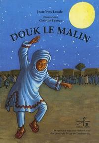 Jean-Yves Loude et Christian Epanya - Douk le malin.