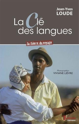 La clé des langues. La fièvre du voyage