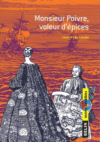 Jean-Yves Loude - Monsieur Poivre, voleur d'épices.