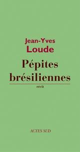 Jean-Yves Loude - Pépites brésiliennes.