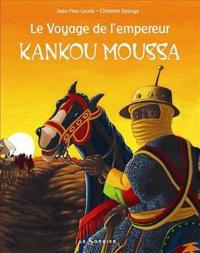 Jean-Yves Loude et Christian Epanya - Voyage de l'empereur Kankou Moussa.