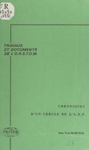 Jean-Yves Marchal et Robert Delavignette - Chroniques d'un cercle de l'A.O.F. - Recueil d'archives du poste de Ouahigouya (Haute-Volta), 1908-1941.
