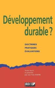 Jean-Yves Martin et  Collectif - Développement durable ? Doctrines, pratiques, évaluations.