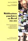Jean-Yves Martin - Mobilisations populaires au Brésil (1985-2015) - Penser les mouvements socioterritoriaux avec Henri Lefebvre et Michel Foucault.