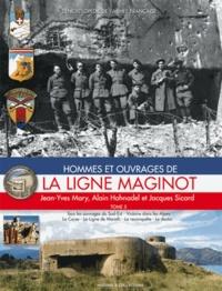 Jean-Yves Mary et Alain Hohnadel - Hommes et ouvrages de la ligne Maginot - Tome 5.